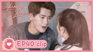 【ENG SUB】As Long as You Love Me EP40 Clip: Back to take care of Yan while he was so drunk!