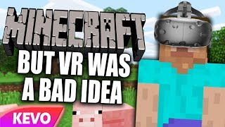 Minecraft but VR was a bad idea