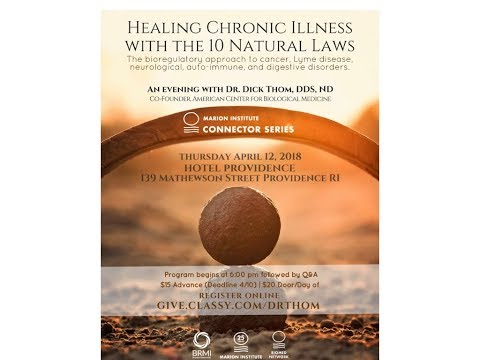 Healing Chronic Illness with the 10 Natural Laws : an evening with Dr. Dick Thom