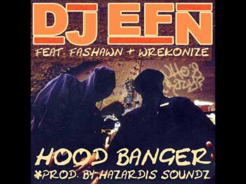 DJ EFN - Hood Banger Feat. Fashawn & Wrekonize
