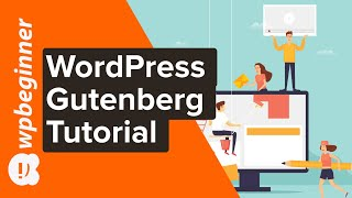 WordPress Gutenberg Tutorial: How To Easily Work With The Block Editor