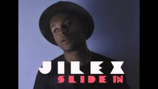 Jilex - SLIDE IN