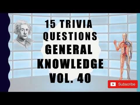 15 Trivia Questions (General Knowledge) No. 40