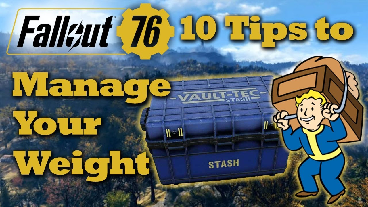 Fallout 76 - 10 Tips to Manage Your Carry Weight and Stash Limit