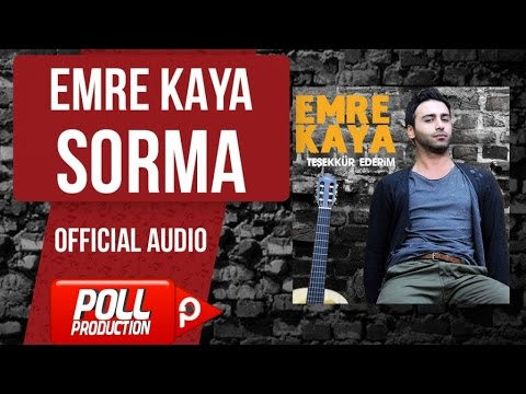 Emre Kaya - Sorma - ( Official Audio )