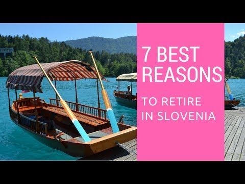 7 Best reasons to retire to Slovenia!  Living in Slovenia!