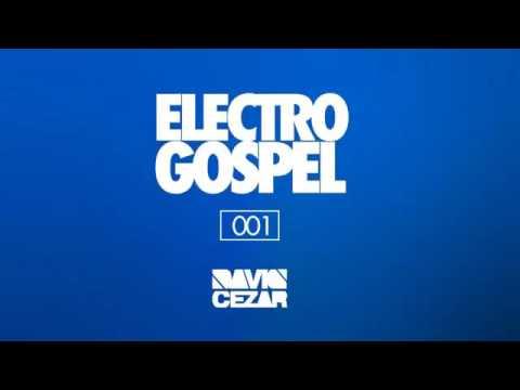 musicas eletronica gospel 2016