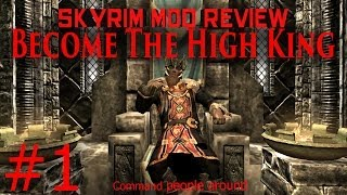 Skyrim Mod Walkthrough: The High King Part #1