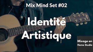 MMS#02 Identité artistique [Mixage en Home Studio]
