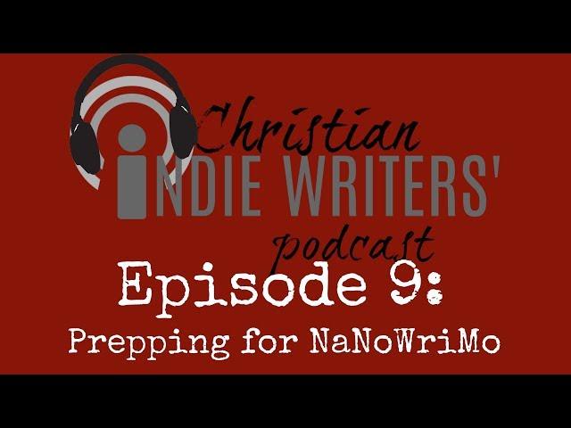 Episode 9: Preparing for NaNoWriMo