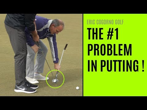 GOLF: The #1 Problem In Putting – Good Putters Vs.  Bad Putters