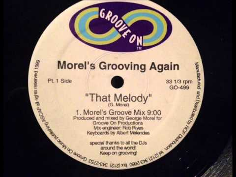 George Morel - That Melody (Morel's Groove Mix)