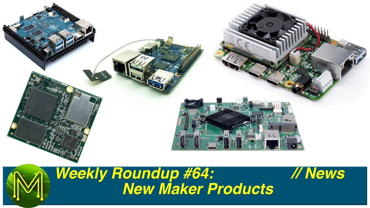 Weekly Roundup #64 - New Maker Products - MickMake