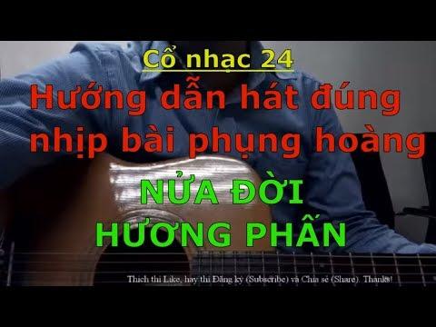 Nữa Đời Hương Phấn (Dạy hát đúng nhịp 12 câu Phụng hoàng - Bài hát mẫu dùng để tập đàn) - Cổ nhạc 24