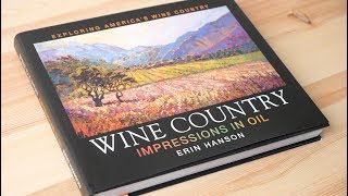 Wine Country: Impressions in Oil by Erin Hanson (Book Review)
