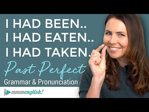 I HAD LEARNED... The Past Perfect Tense     English Grammar Lesson with Pronunciation & Examples