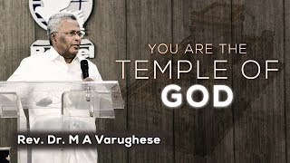Rev. Dr. M A Varughese || Sermon on You are the temple of God || 6.5.2018