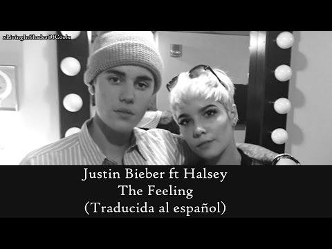 Justin Bieber Ft Halsey - The Feeling (Traducida Al Español)