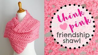 How To Crochet the Think Pink Friendship Shawl