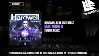 Hardwell feat. Jake Reese - Mad World (Sephyx Remix) [OUT NOW!]