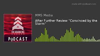"""After Further Review """"Convinced by the Storm"""""""