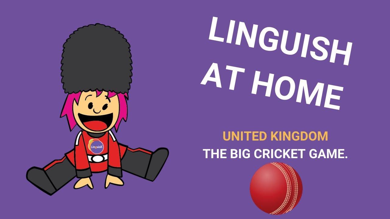 Linguish at home -Week K - UK -The big cricket game - Online English Lesson for Kids