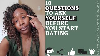 10 Questions to Ask Yourself Before You start dating.