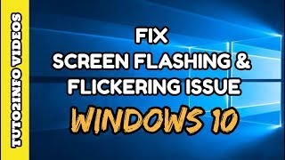 How to Fix Windows 10 Screen Flashing and Flickering Screen Issue | Quick &  Really Easy