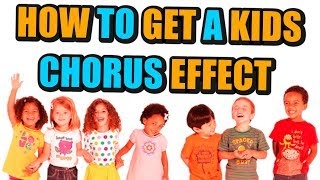 "How To Make A ""Kids Chorus"" Vocal Effect On Your Song"