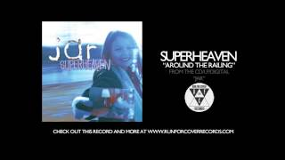 """Superheaven - """"Around the Railing"""" (Official Audio)"""