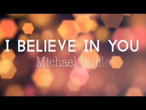 """I Believe In You"" 