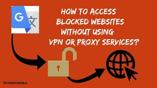 How To Access Blocked Websites Without Using VPN Or Proxy Services?