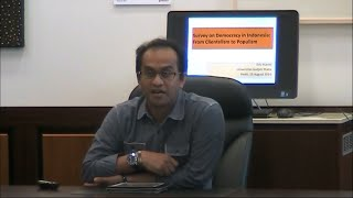 Seminar, Dr Eric Hiariej on Indonesian Democracy: From Clientelism to Populism? 15 Aug 2014
