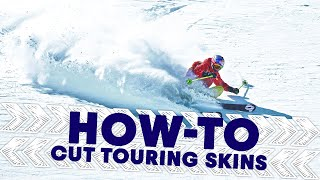 How To Cut Touring Skins | Shred Hacks