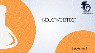 Inductive Effect - Lecture 1,  Organic Chemistry IIT JEE