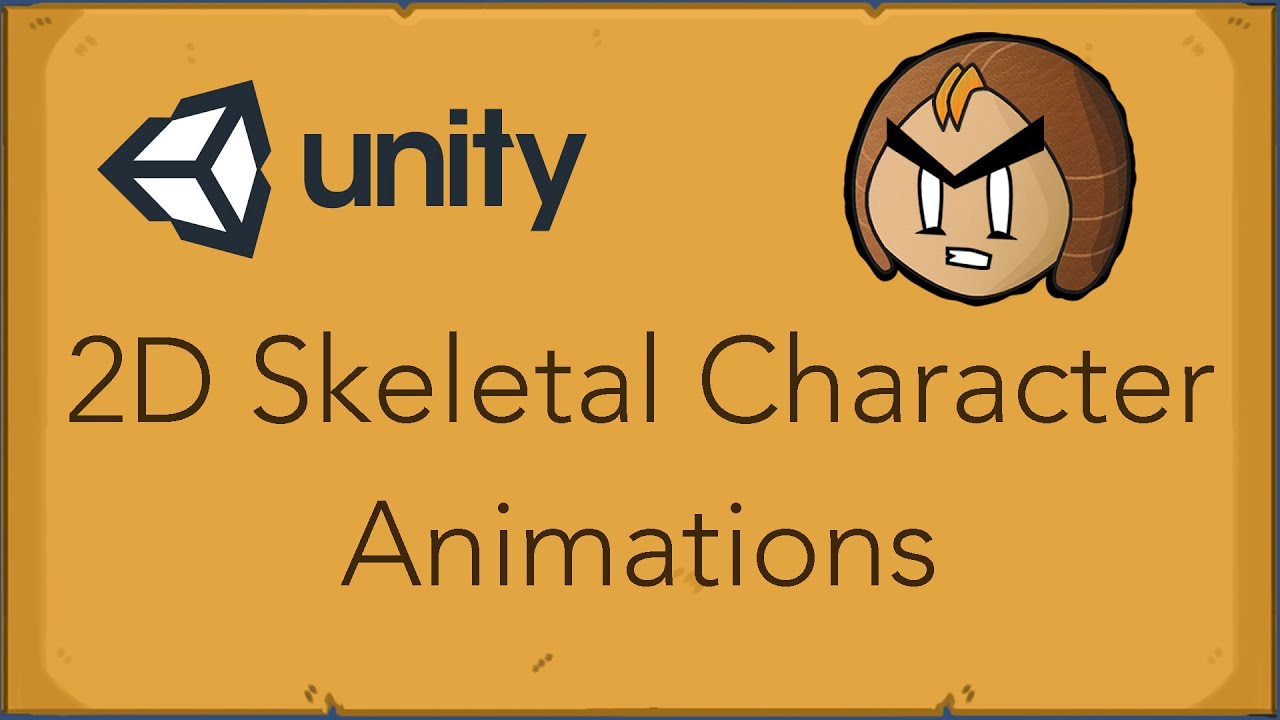 Unity 2D Tutorial - Skeletal Characters and Animations