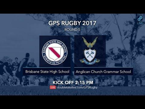 GPS Rugby 2017: Brisbane State High School v Anglican Church Grammar School