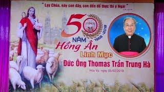 Giáo xứ Hữu Vy - Thánh Lễ Tạ Ơn - 50 Năm Hồng Ân L.Mục, Đức Ông Thomas Trần Trung Hà