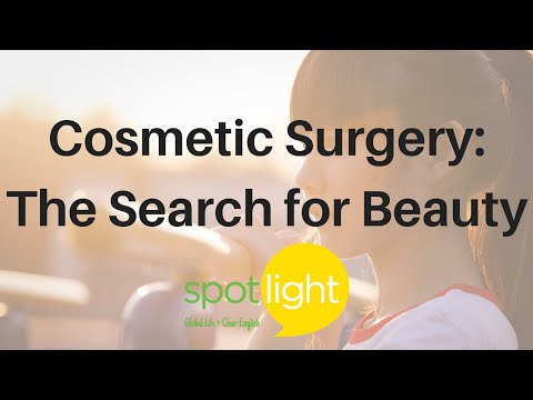 """""""Cosmetic Surgery: The Search for Beauty"""" - practice English with Spotlight"""
