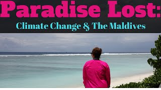 Paradise Lost - The Maldives and Climate Change