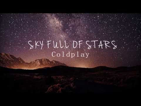 Coldplay - Sky Full of Stars (Lyrics)