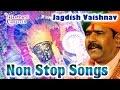 Download Non Stop Songs || Jagdish Vaishnav || Live Rajasthani Non Stop Songs || H.D Songs MP3 song and Music Video