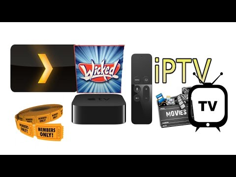 Wicked Plex: Apple TV 4. Best VIP Movie, TV,  iPTV Service