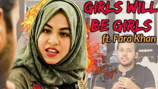 GIRLS WILL BE GIRLS Ft. FARA KHAN (ROADIES) || Hyderabad Diaries