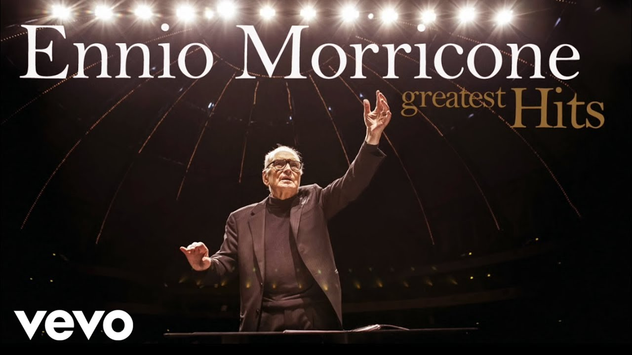 Ennio Morricone The Best Of Ennio Morricone Greatest Hits Hd Audio Youtube