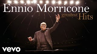 ennio morricone   the best of ennio morricone   greatest hits high quality audio