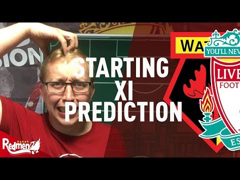 Liverpool v Watford | Starting XI Prediction Show
