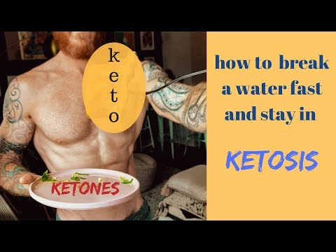 How To BREAK A WATER FAST And Stay In KETOSIS