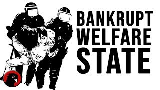 The Bankrupt Welfare State: Coming Turmoil of the 2020