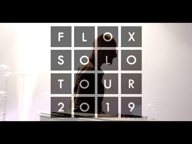 FLOX SOLO TOUR 2019 TEASER